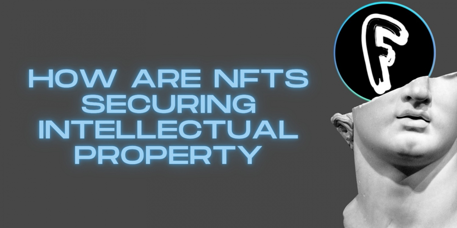 How NFTs Are Securing Intellectual Property