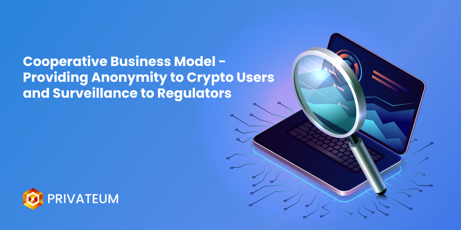 Privateum Cooperative Business Model - Providing Anonymity to Crypto Users and Surveillance to Regulators