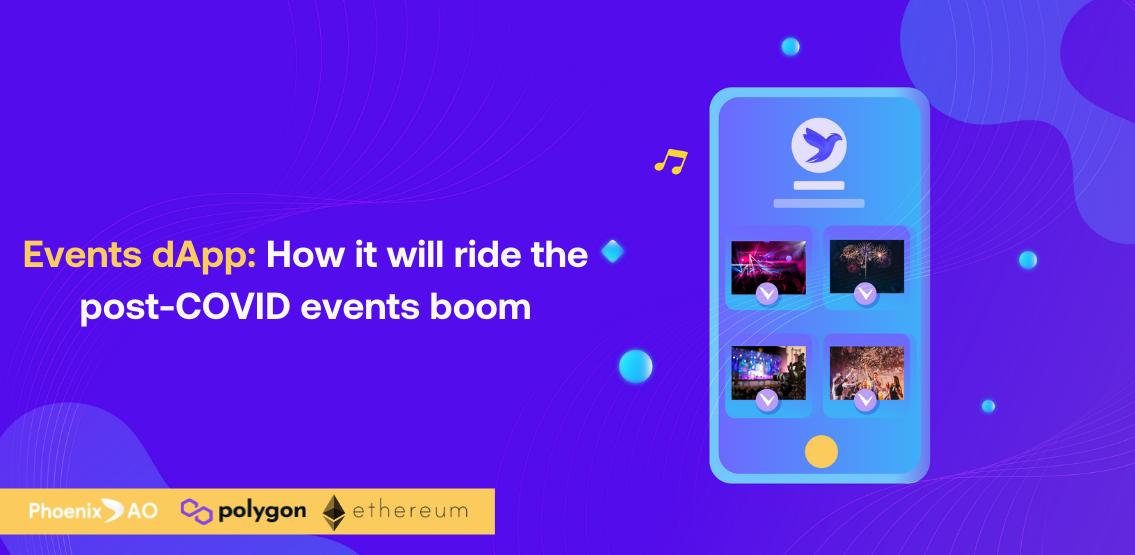 Here's How PhoenixDAO's Eventbrite-Style Ticketing App Will Ride The Post-COVID Events Boom